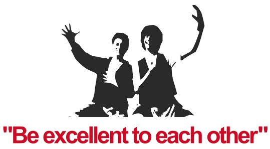 be excellent to each other.   DDC-Forever - Bekloppte ...